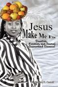 Jesus Make Me Fit