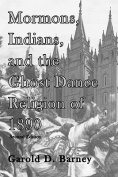 Mormons, Indians, and the Ghost Dance Religion of 1890