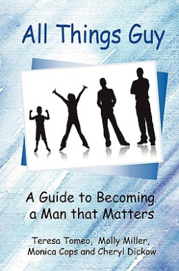 All Things Guy: A Guide to Becoming a Man That Matters
