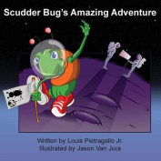 Scudder Bug's Amazing Adventure