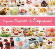 Cupcakes, Cupcakes and More Cupcakes!