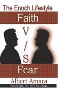 Enoch Lifestyle: Faith vs Fear