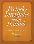 Preludes, Interludes, and a Postlude