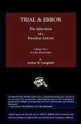 Trial & Error the Education of a Freedom Lawyer Volume Two  : For the Prosecution
