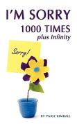 I'm Sorry 1000 Times Plus Infinity