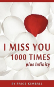 I Miss You 1000 Times Plus Infinity