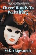 Three Roads to Waitsburg, Fables of the Carpailtin Campfire, Vol. 3
