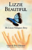 Lizzie Beautiful, the Lizzie Velasquez Story