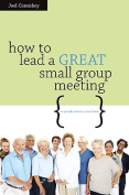 How to Lead a Great Small Group Meeting