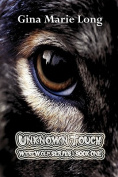 Unknown Touch - Werewolf Series, Book One