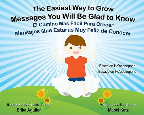 The Easiest Way to Grow/El Camino Mas Facil Para Crecer: Messages You Will Be