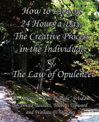 How to Live on 24 Hours a Day, The Creative Process in the Individual & The Law of Opulence