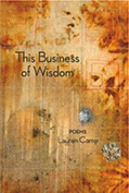This Business of Wisdom: Poems