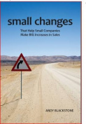Small Changes That Help Small Companies Make Big Increases in Sales