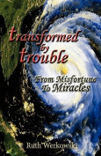 Transformed by Trouble