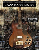 Constructing Walking Jazz Bass Lines Book I Walking Bass Lines