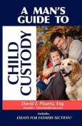 A Man's Guide to Child Custody