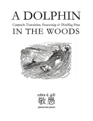 A Dolphin in the Woods Composite Translation, Paraversing & Distilling Prose