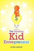 The Amazing Kid Entrepreneur