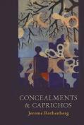 Concealments and Caprichos