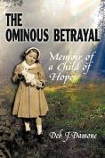The Ominous Betrayal