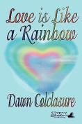 Love Is Like a Rainbow