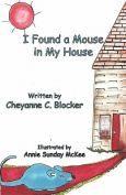I Found A Mouse In My House