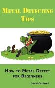 Metal Detecting Tips