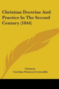 Christian Doctrine And Practice In The Second Century