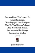 Extracts From The Letters Of James Backhouse