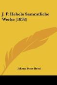 J. P. Hebels Sammtliche Werke