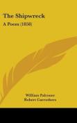 The Shipwreck: A Poem (1858)