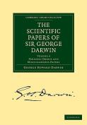 The Scientific Papers of Sir George Darwin