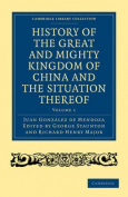 History of the Great and Mighty Kingdome of China and the Situation Thereof 2 Volume Set