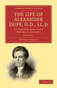 The Life of Alexander Duff, D.D., LL.D 2 Volume Set