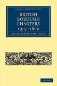 British Borough Charters 1307-1660