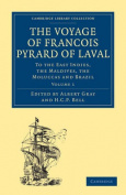 The Voyage of Francois Pyrard of Laval to the East Indies, the Maldives, the Moluccas and Brazil 3 Volume Paperback Set