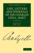 Life, Letters and Journals of Sir Charles Lyell, Bart 2 Volume Set