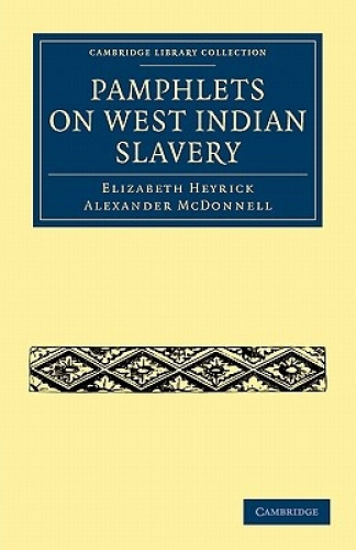 Pamphlets on West Indian Slavery (Cambridge Library Collection - History).