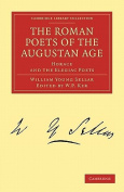 The Roman Poets of the Augustan Age
