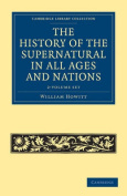 The History of the Supernatural in All Ages and Nations 2 Volume Set