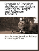 Synopsis of Decisions and Recommendations Relating to Freight and Passenger Accounts