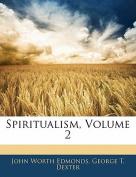 Spiritualism, Volume 2