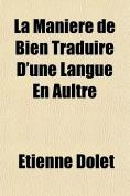 La Maniere de Bien Traduire D'Une Langue En Aultre [FRE]
