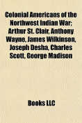 Colonial Americans of the Northwest Indian War