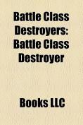 Battle Class Destroyers