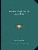 Animism, Magic and the Divine King