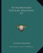 Extraordinary Popular Delusions V3