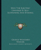 Why the Electric Universe Is Self-Sustaining and Eternal