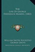 The Life of George Frederick Handel